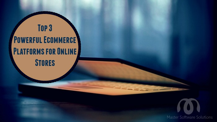 Powerful Ecommerce Platforms for Online Stores