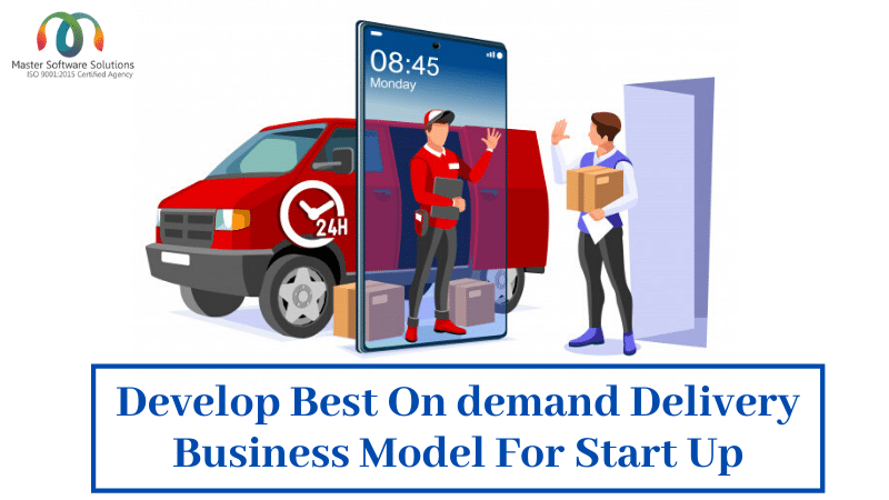 Choose the Best On-Demand Delivery Model For Your Startup Business - Master Software Solutions