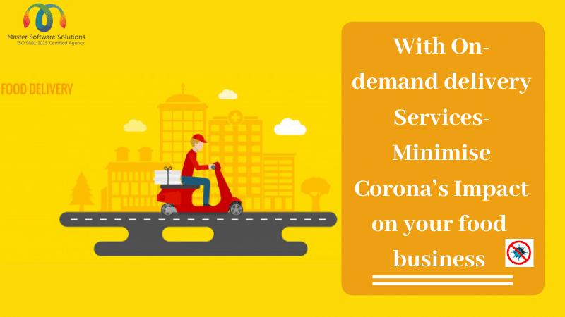 Food Delivery Business- Reduce Corona's Impact With On-demand Services