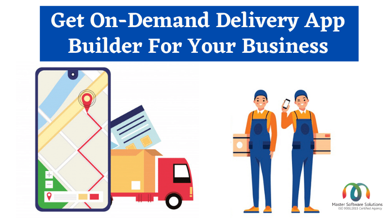 On-Demand Delivery App Builder For Your Business