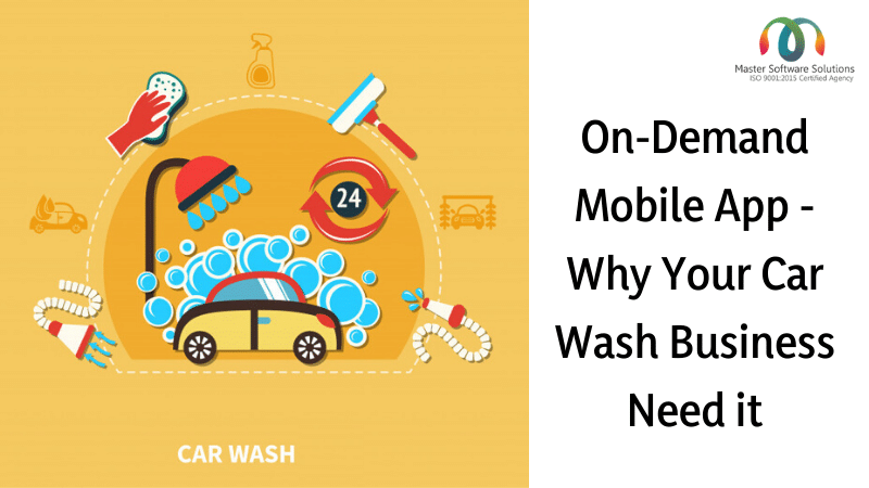 Why Your Car Wash Business Needs an On-Demand Mobile App - Master Software Solutions