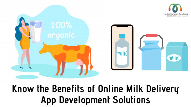 Benefits of Online Milk Delivery App Development Solutions - Master Software Solutions