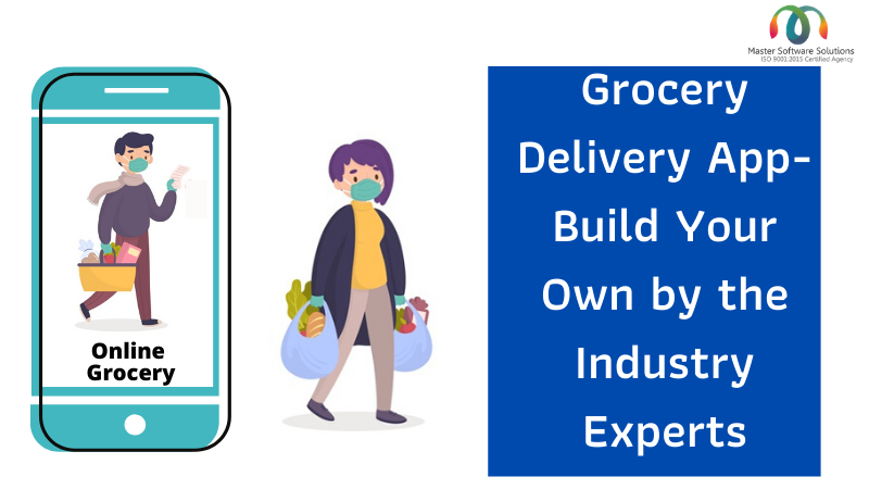 Build Your Own Grocery Delivery App by the Industry Experts - Master Software Solutions