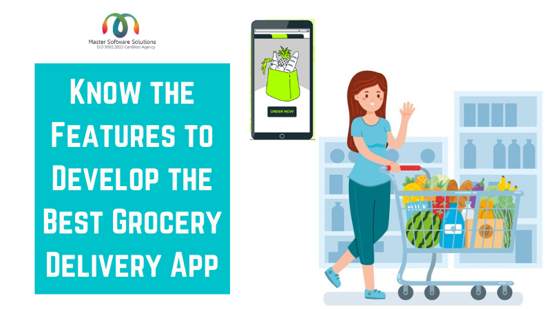 Features to Develop the Best Grocery Delivery App - Master Software Solutions