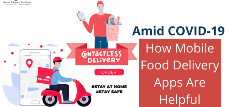 How Mobile Food Delivery Apps Are Helpful Amid COVID-19 - Master Software Solutions