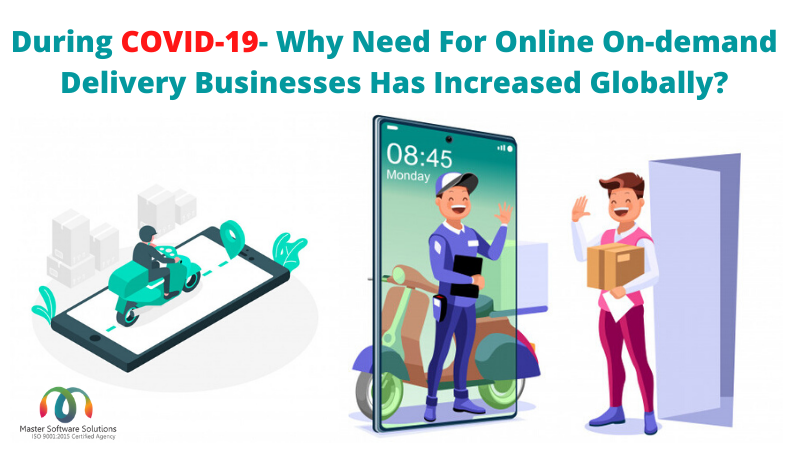Need For Online On-demand Delivery Businesses Has Increased Globally During COVID-19- Why - MSS