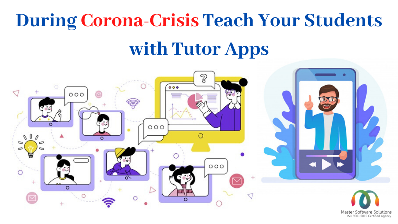 Teach-Your-Students-with-Tutor-Apps-During-Corona-Crisis-Master-Software-Solutions