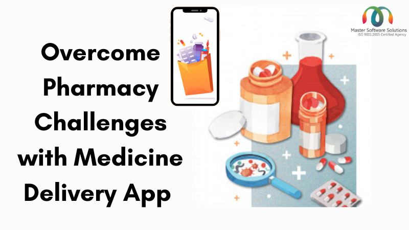 Overcome pharmacy challenges with medicine delivery app